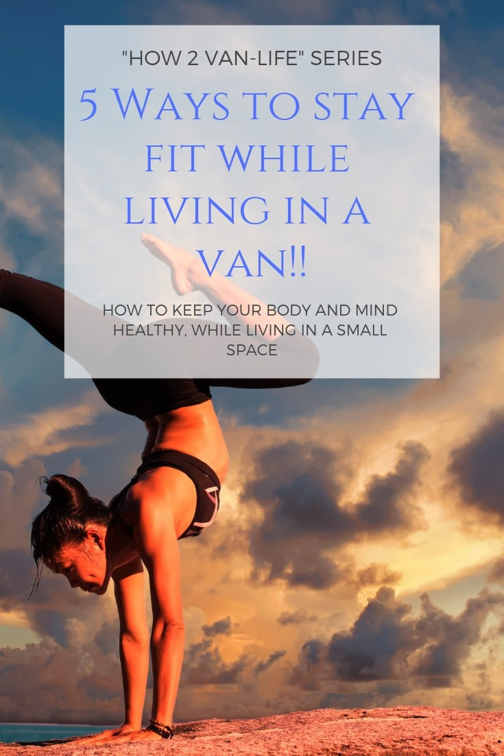 5 ways to stay fit while living in a van because we all know sometimes keeping a routine can be hard. There ways will help you break that chain and stay fit, even if you're on a budget   #travelfit #travelling #vanlife #healthytravel #stayfit #healthyliving   how to stay fit, Travel fitness routines  